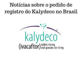 Notícias sobre pedido de registro do Ivacaftor no Brasil