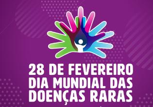 28 de fevereiro – Dia Mundial das Doenças Raras