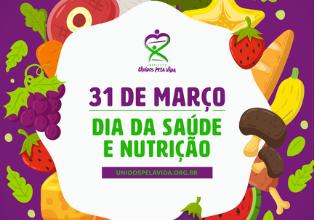 31 de março – Dia da Saúde e Nutrição