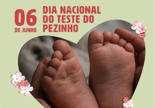 06 de junho é o Dia Nacional do Teste do Pezinho!