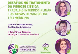 Trabalho interdisciplinar e as novas demandas da telemedicina serão tema de debate no 1º Simpósio Brasileiro Interdisciplinar sobre Fibrose Cística