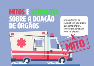 Prioridade no setor de emergência   Mitos e Verdades sobre a Doação de Órgãos