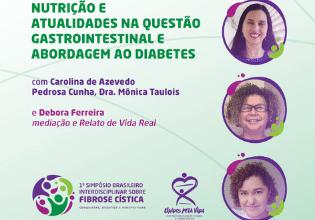 Participe do 1º Simpósio Brasileiro Interdisciplinar sobre Fibrose Cística e confira o debate sobre nutrição e atualidades na questão gastrointestinal