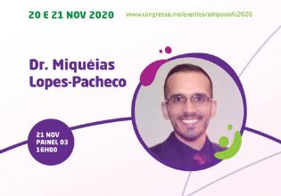 Dr. Miquéias Lopes-Pacheco – Conheça os participantes do 1º Simpósio Brasileiro Interdisciplinar sobre Fibrose Cística