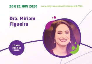 Dra. Miriam Figueira – Conheça os palestrantes do 1º Simpósio Brasileiro Interdisciplinar sobre Fibrose Cística
