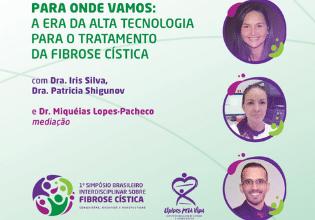 Novas tecnologias para o tratamento da fibrose cística: tema do último painel do 1º Simpósio Brasileiro Interdisciplinar sobre Fibrose Cística