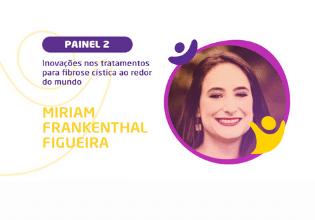 Dra Miriam Figueira   Conheça os palestrantes do 2º Simpósio Brasileiro Interdisciplinar sobre Fibrose Cística